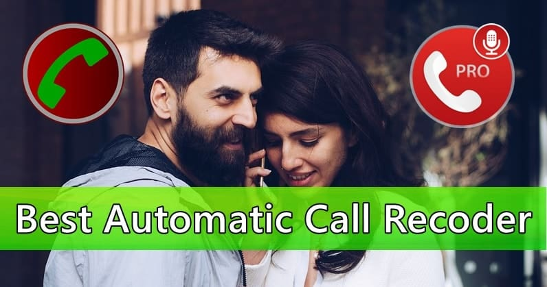 10+ Best Automatic Call Recorder Apps For Android (2019