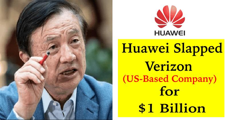 Huawei Slapped Verizon To Pay $1 Billion for Patent