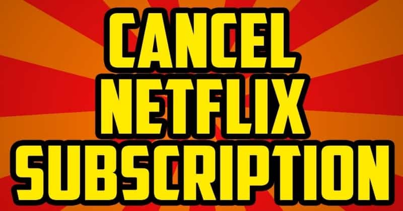 NetflixSubscription Cancellation