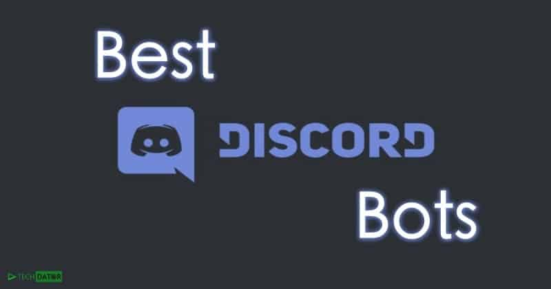 12+) Best Discord Bots You Need to Use in 2019 - Tech Dator