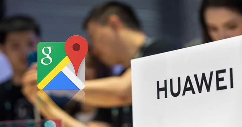 Huawei Working on a New Map and Wishes not to Use Google Maps