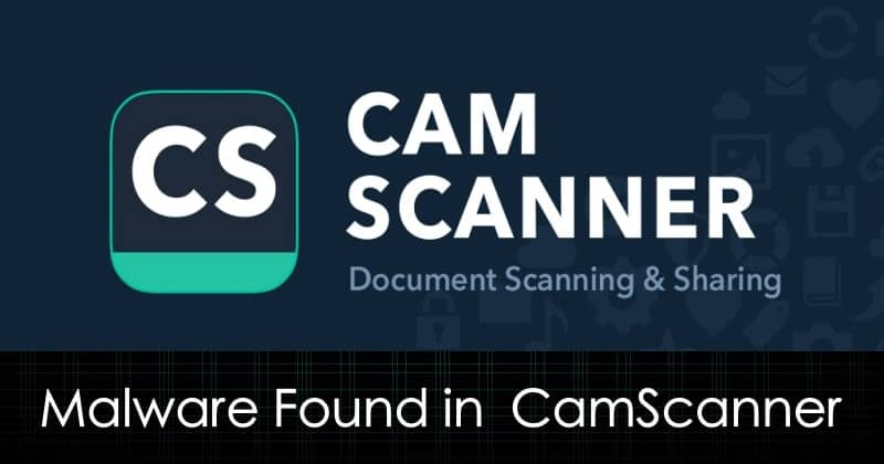 CamScanner is No More Available In Google Play Store Due To Malware