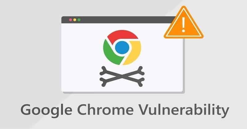 Google's Chrome is Infected With Critical Zero-Day Vulnerability. Update Immediately
