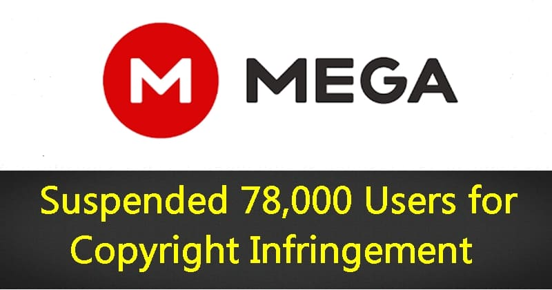 Mega.nz Has Suspended 78,000 Users For Copyright Infringement