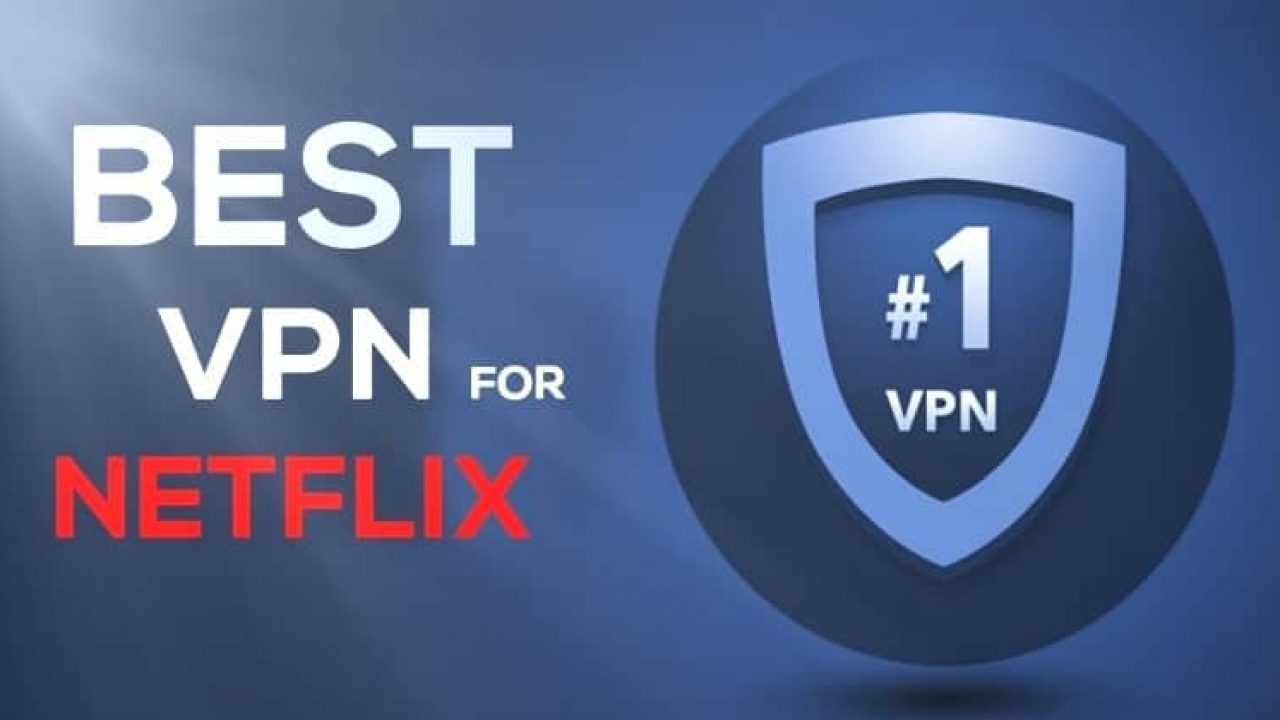 6 Best Vpn For Netflix 2021 How To Unblock Netflix In Any Country