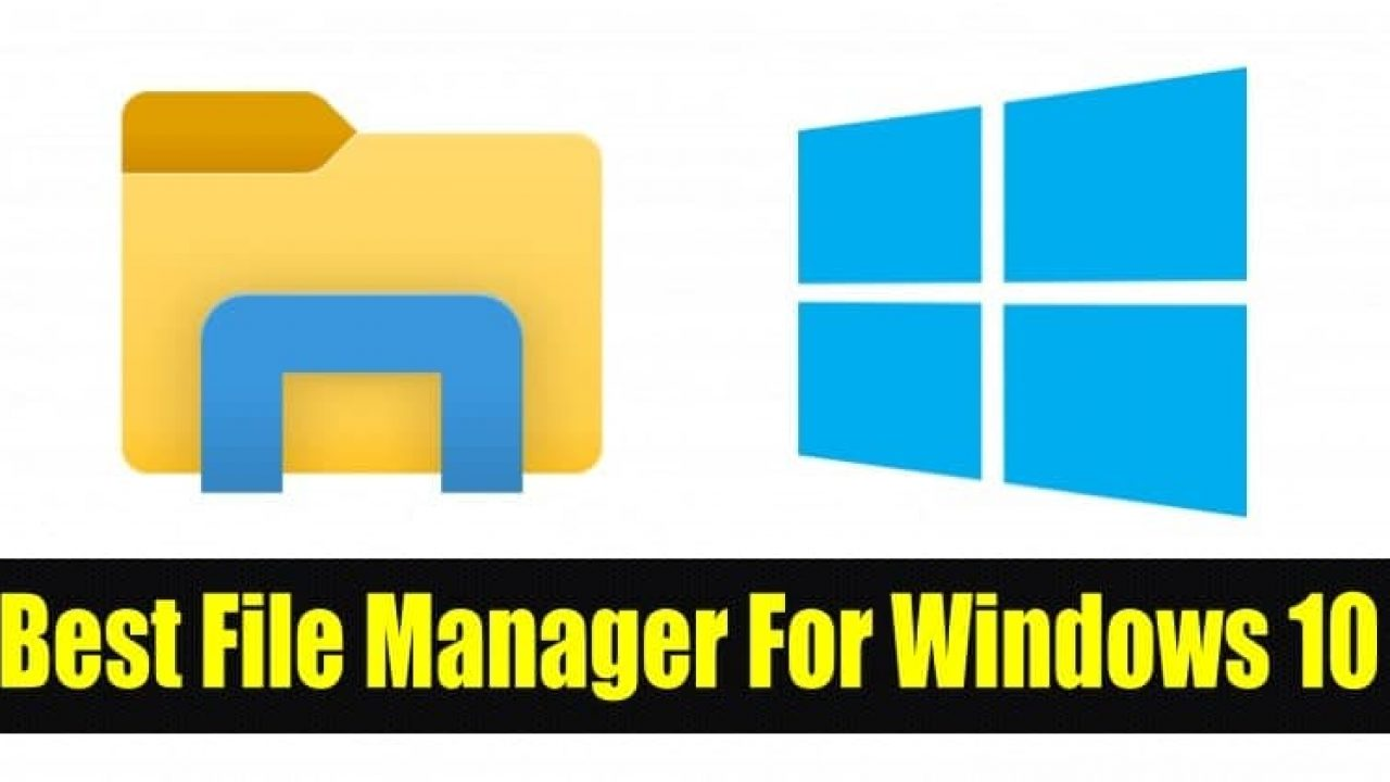 12 Best Free File Manager For Windows 10 2020