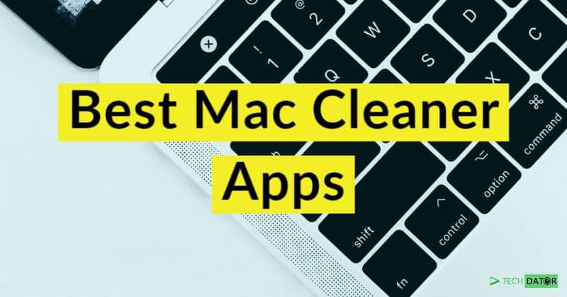 6 Best Mac Cleaner Apps To Optimize Your Mac Pc 2020