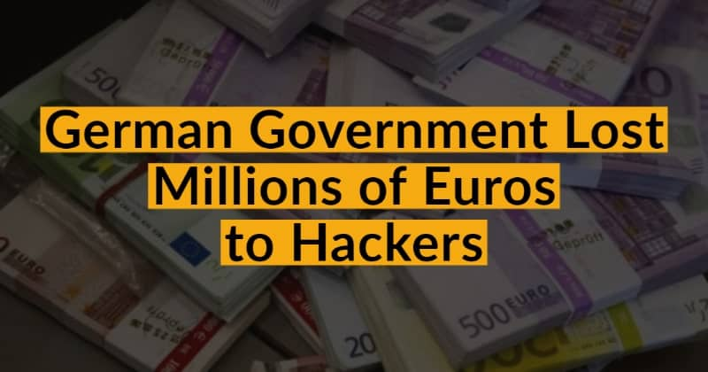 German Government Lost Millions of Euros to Hackers