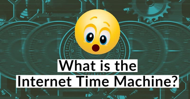 What is the Internet Time Machine