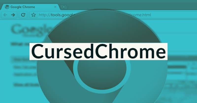 CursedChrome Browser Extension Can Let Hackers Use Your Browser