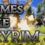 Best Games Like Skyrim