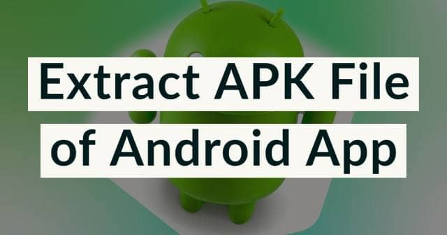 Extract APK File of Android App