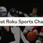 Best Roku Sports Channels