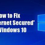 Fix 'No Internet Secured' Error on Windows 10