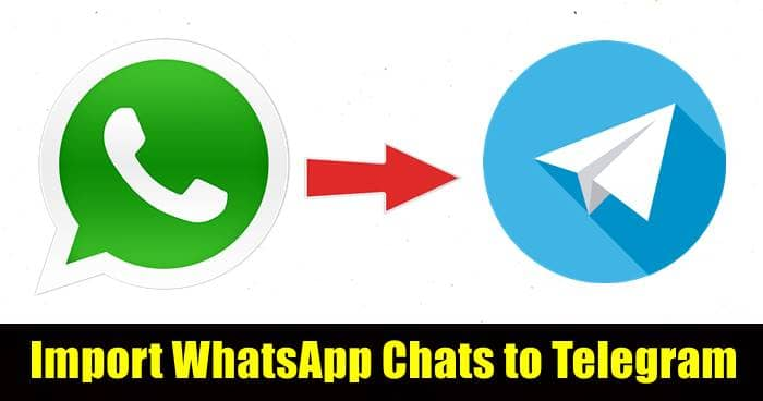 Telegram New Update Lets Users to Import WhatsApp Chats