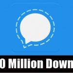Signal App - Hits 50 Million Downloads