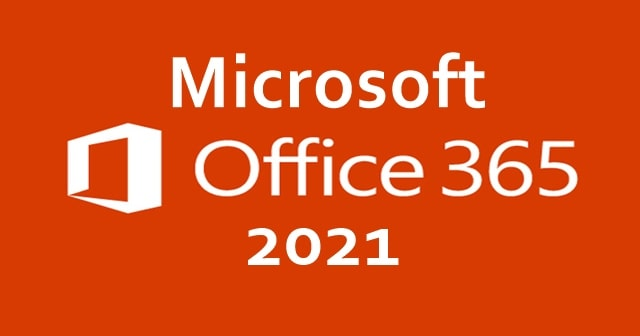 Microsoft Office 365 Version 2021 to be Released Later This Year