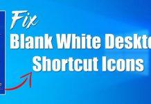 Fix Blank White Desktop Shortcut Icons