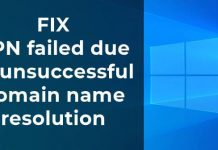 FIX: VPN failed due to unsuccessful domain name resolution